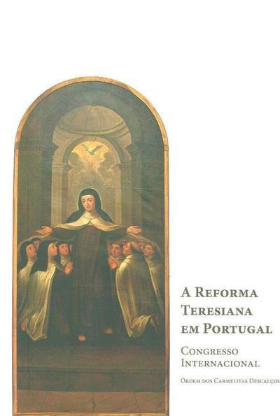 """""""A Reforma Teresiana em Portugal"""" (Congresso Internacional...)"""