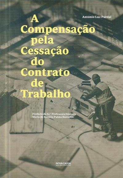 A compensação pela cessação do contrato de trabalho (António Luz Pardal)