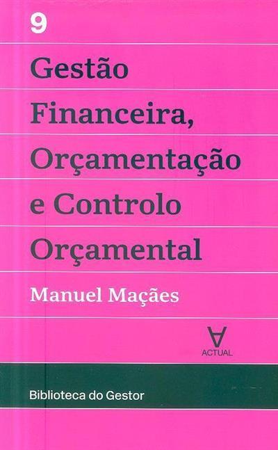 Gestão financeira, orçamentação e controlo orçamental (Manuel Maçães)