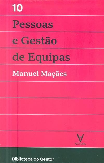Pessoas e gestão de equipas (Manuel Maçães)