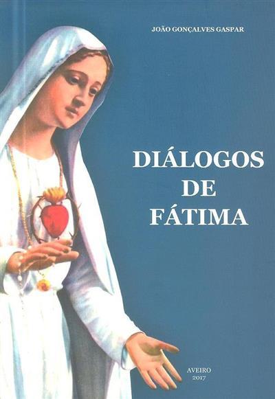 Diálogos de Fátima (João Gonçalves Gaspar)