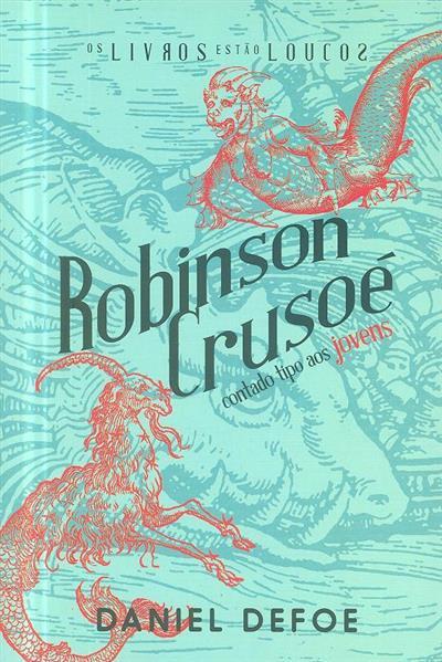 Robinson Crusoé, contado tipo aos jovens (Daniel Defoe)