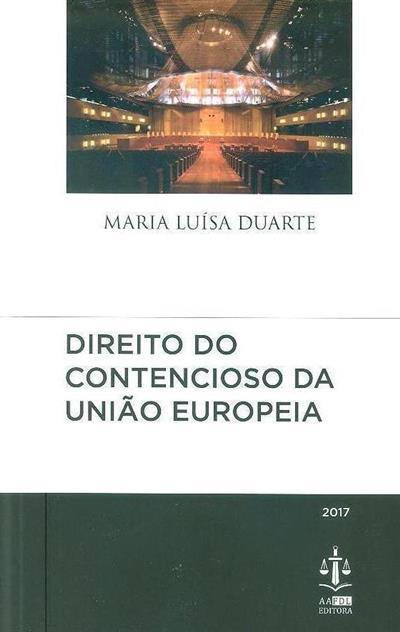 Direito do contencioso da União Europeia (Maria Luísa Duarte)
