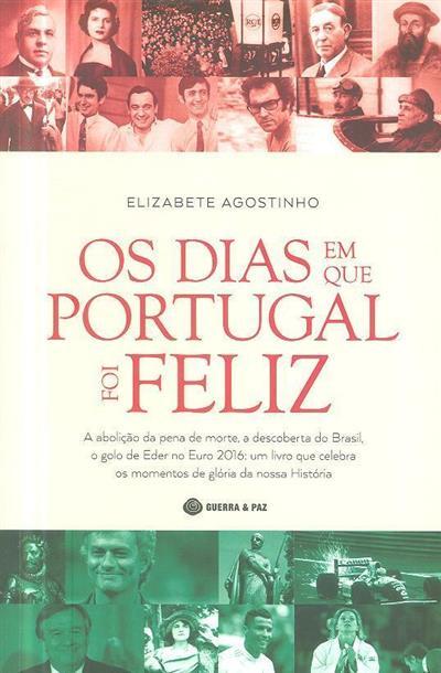 Os dias em que Portugal foi feliz (Elizabete Agostinho)