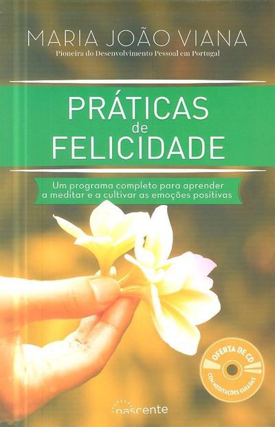 Práticas de felicidade (Maria João Viana)