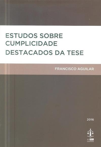 Estudos sobre cumplicidade destacados da tese (Francisco Aguilar)