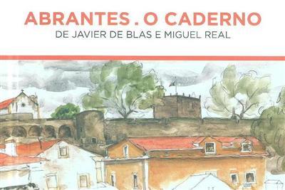 Abrantes, o caderno (de Javier de Blas, Miguel Real)