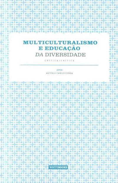 Multiculturalismo e educação da diversidade (António Camilo Cunha)