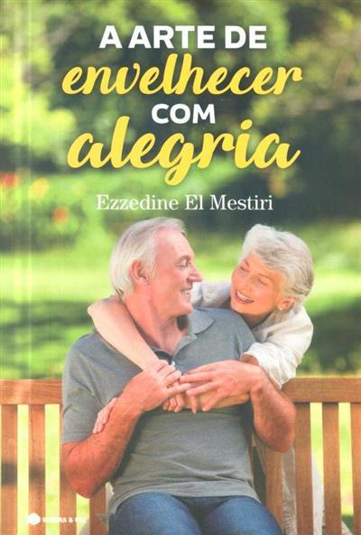 A arte de envelhecer com alegria (Ezzedine El Mestiri)