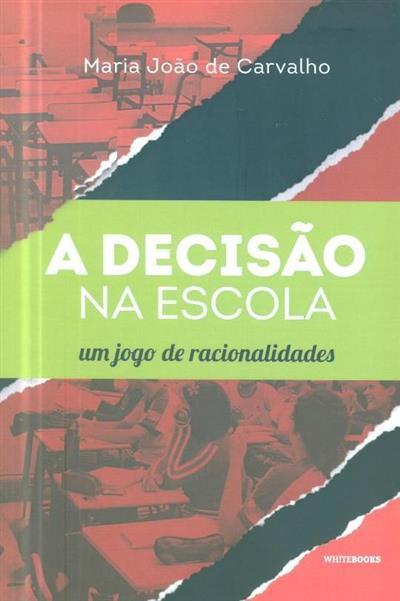 A decisão na escola (Maria João de Carvalho)