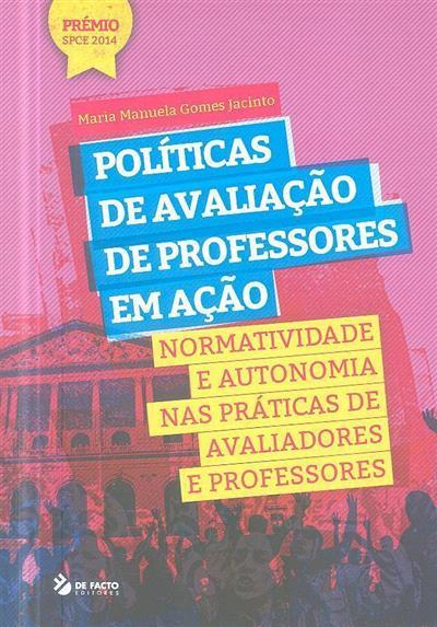 Políticas de avaliação de professores em ação (Maria Manuela Gomes Jacinto)