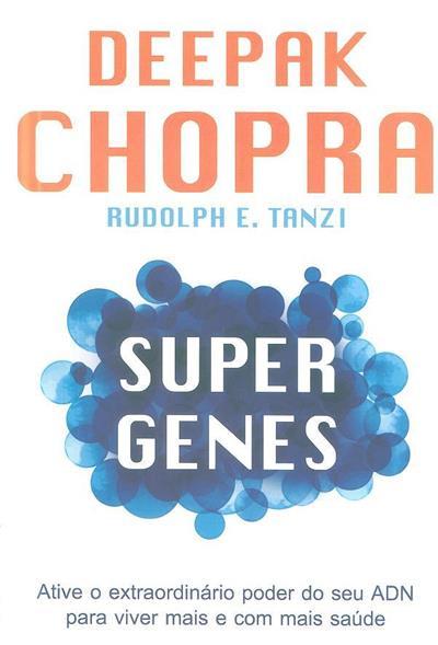 Super genes (Deepak Chopra, Rudolph E. Tanzi)