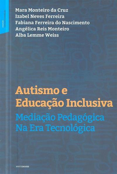 Autismo e educação inclusiva (Maria Monteiro da Cruz... [et al.])