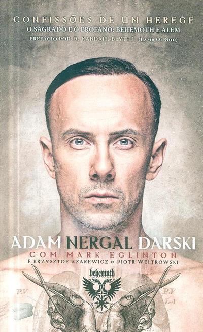 As confissões de um herege (Adam Nergal Darski... [et al.])