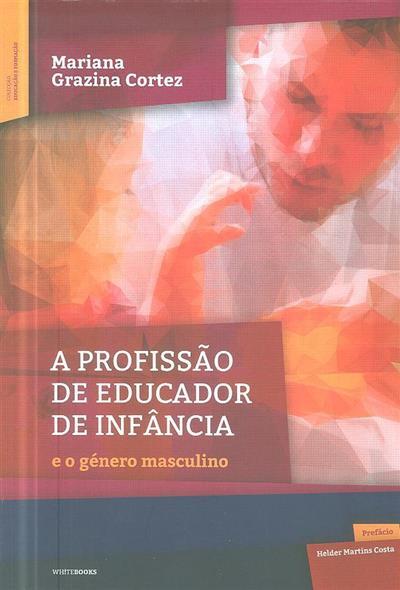 A profissão de educador de infância (Mariana Grazina Cortez)