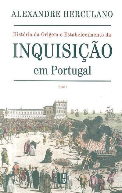 História da origem e estabelecimento da inquisição em Portugal (Alexandre Herculano)