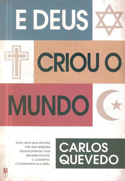 E Deus criou o mundo (Carlos Quevedo)
