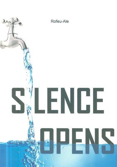Silence opens (Rofeu-Ale)
