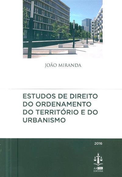Estudos de direito do ordenamento do território e do urbanismo (João Miranda)
