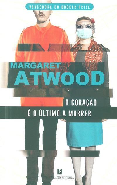 O coração é o último a morrer (Margaret Atwood)