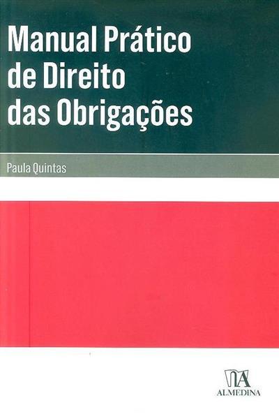 Manual prático de direito das obrigações (Paula Quintas)