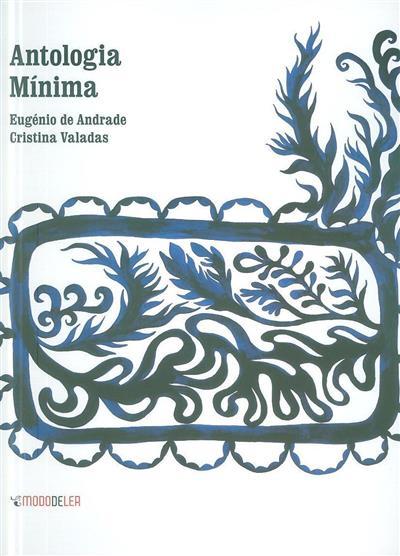 Antologia mínima (Eugénio de Andrade, Cristina Valadas)