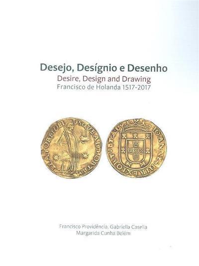 Francisco de Holanda, 1517-2017 (Francisco Providência, Gabriella Casella, Margarida Cunha Belém)