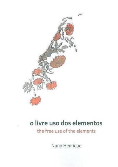 O livre uso dos elementos (Nuno Henrique)
