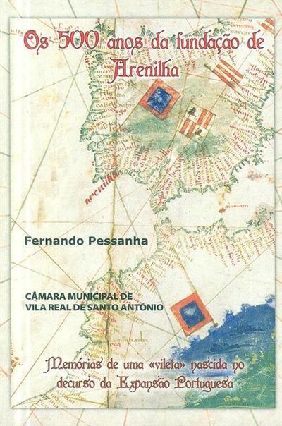 Os 500 anos da Fundação de Arenilha (Fernando Pessanha)