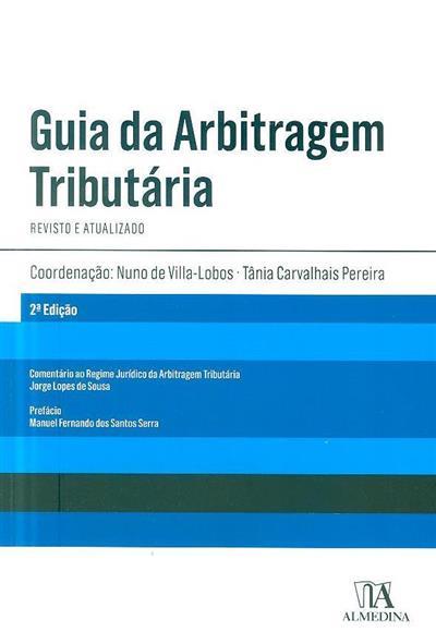 Guia da arbitragem tributária (coord. Nuno Villa-Lobos, Tânia Carvalhais Pereira)