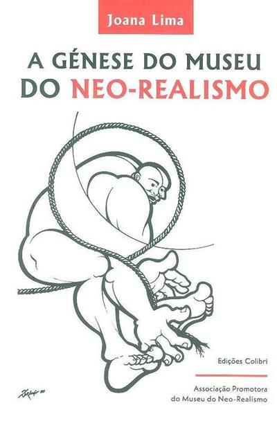 A génese do Museu do Neo-Realismo (Joana Lima)