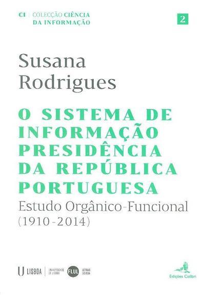 O sistema de informação Presidência da República Portuguesa (Susana Rodrigues)