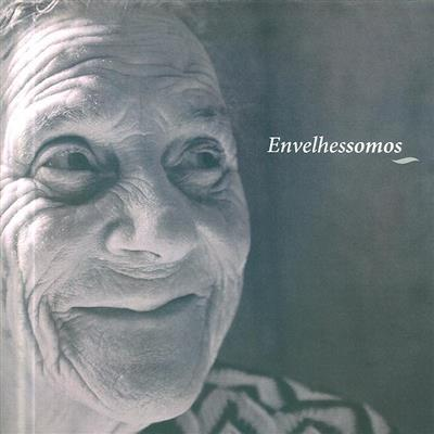 Envelhessomos (coord. Cristina Palmeirão, Ana Braga da Cruz)