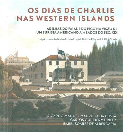 Os dias de Charlie nas Western Islands (Ricardo Manuel Madruga da Costa, Carlos Guilherme Riley, Isabel Soares de Albergaria)