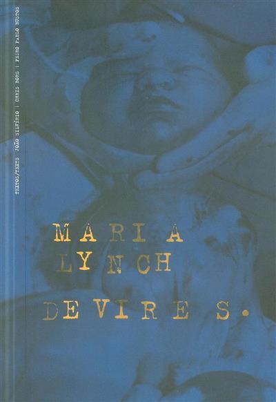 Maria Lynch (João Silvério, Chris Bors, Pedro Pablo Bustos Beltrán)