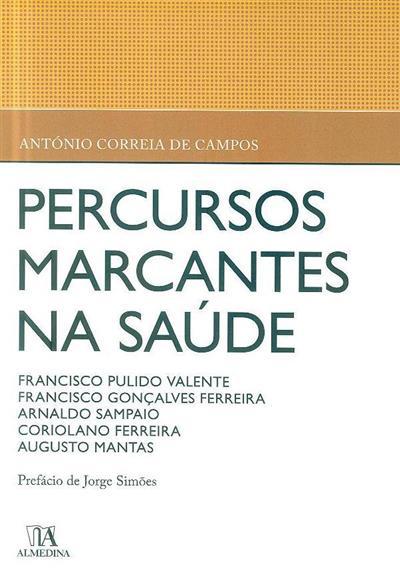 Percursos marcantes na saúde (António Correia de Campos)
