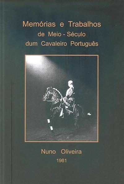 Memórias e trabalhos de meio-século dum cavaleiro português (Nuno Oliveira)