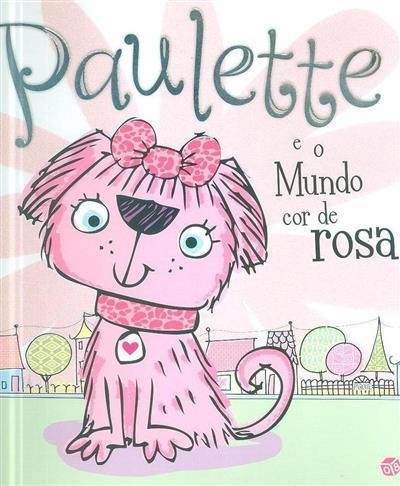 Paulette e o mundo cor de rosa (Tim Bugbird)