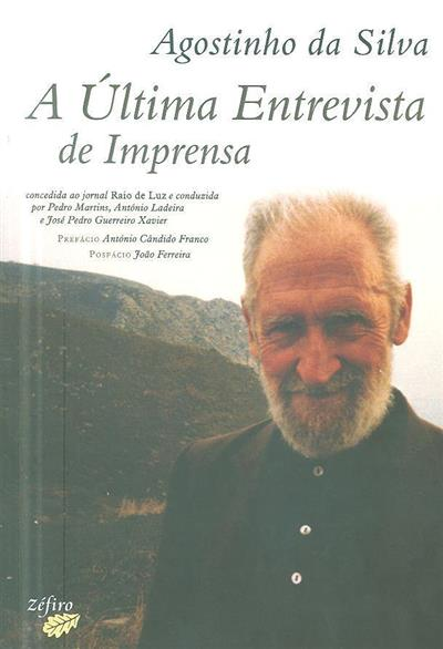 Agostinho da Silva (Pedro Martins, António Ladeira, José Pedro Guerreiro Xavier)