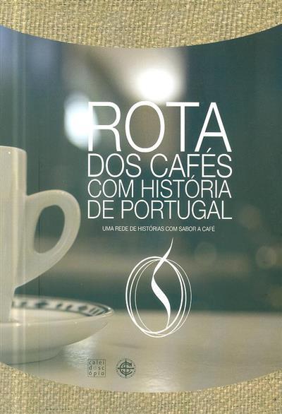 Rota dos cafés com história de Portugal (textos Nuno F. Santos)