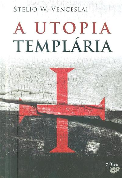 A utopia templária (Stelio W. Venceslau)