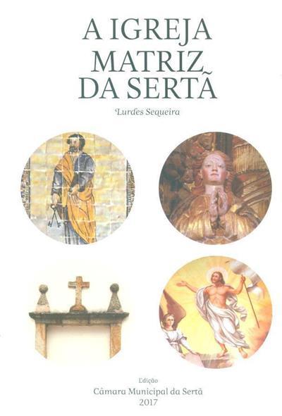 A Igreja Matriz da Sertã (Maria de Lurdes Silva Teixeira Sequeira)