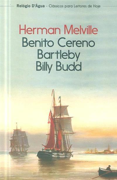 Billy Budd, Bartleby, o escrivão, e Benito Cereno (Herman Melville)