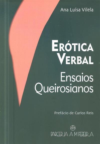 Erótica verbal, estudos queirosianos (Ana Luísa Vilela)