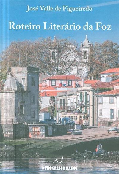 Roteiro literário da foz (José Valle de Figueiredo)