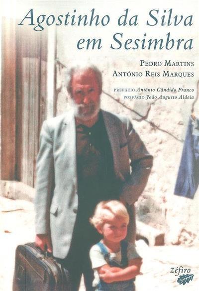 Agostinho da Silva em Sesimbra (Pedro Martins, António Reis Marques)