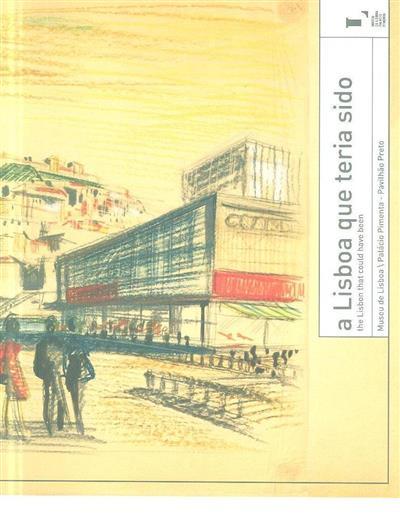 A Lisboa que teria sido (textos Joana Gomes Cardoso... [et al.])