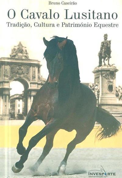 O cavalo lusitano (Bruno Caseirão)