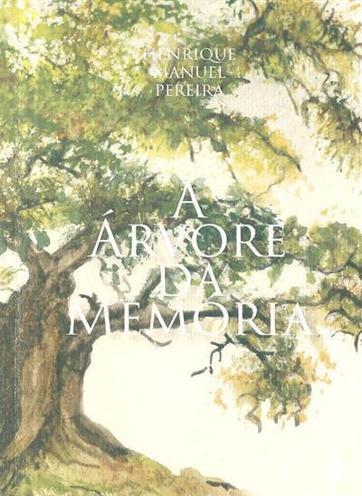 A árvore da memória (Henrique Manuel Pereira)