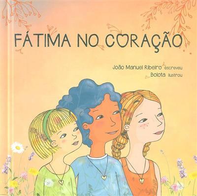 Fátima no coração (João Manuel Ribeiro)